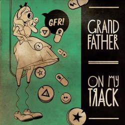GRANDFATHER - ON MY TRACK - VINYL